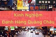 Hành trình đi Quảng Châu đánh hàng (Kỳ II)